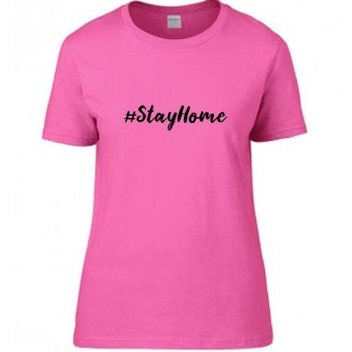Ladies #StayHome T-shirt