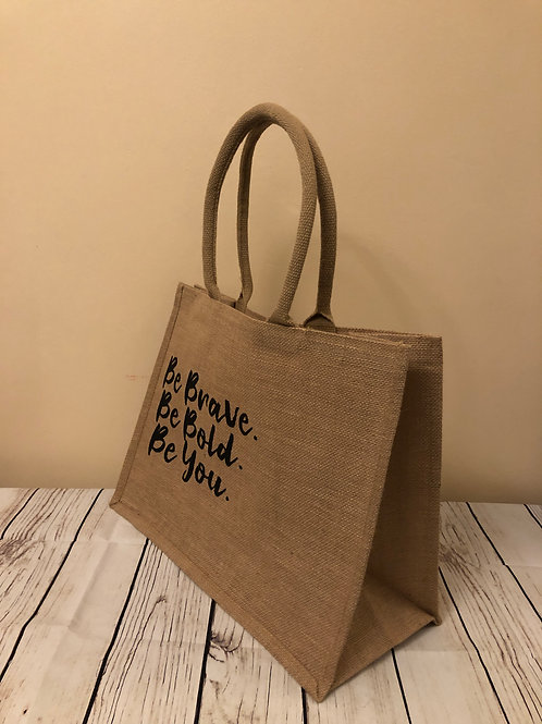 Be Brave. Be Bold. Be You. Jute classic shopper.