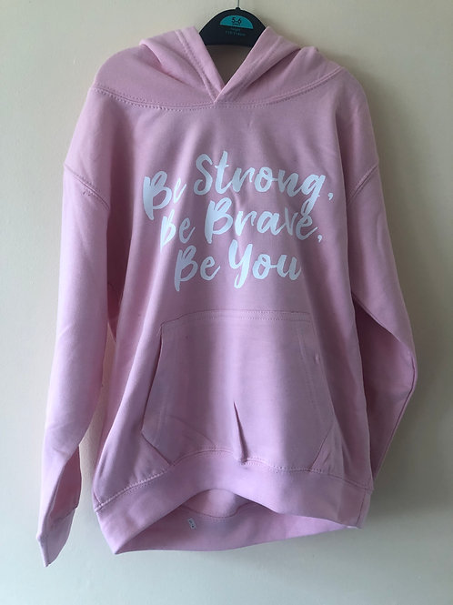 Girl's Be Strong. Be Brave. Be You. Hoodie