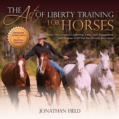The Art of Liberty Training for Horses