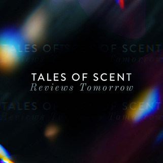 TALES OF SCENT