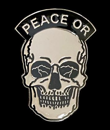 Peace Or Death Enamel Pin