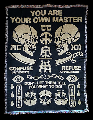 You Are Your Own Master Blanket