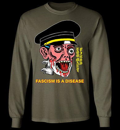 Fascism Is A Disease Long Sleeve Tee