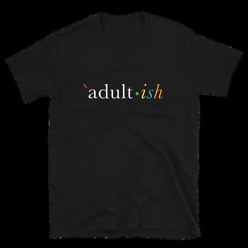 Adult-ish - Short Sleeve T-Shirt (dark)