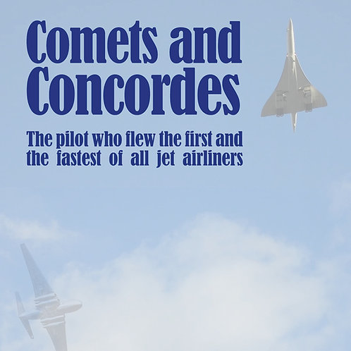 Hardback version of Comets & Concordes by Peter Duffey