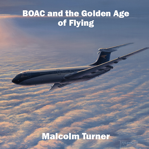 Hardback version of BOAC and the Golden Age of Flying