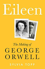 Eileen- The Making of George Orwell by S