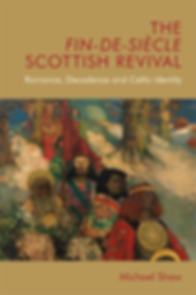 Book cover The Fin-De-Siecle Scottish Revival by Michael Shaw