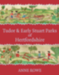 Book cover Tudor & Early Stuart Parks of Hertfordshire by Annie Rowe