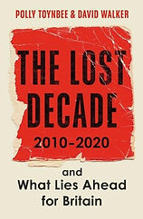 The Lost Decade by Polly Toynbee and Dav