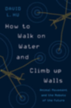 Book, How ro Walk on Water and Climb Walls, by David L. Hu