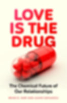 Love is the drug by Brian D Earp and Julian Savulescu