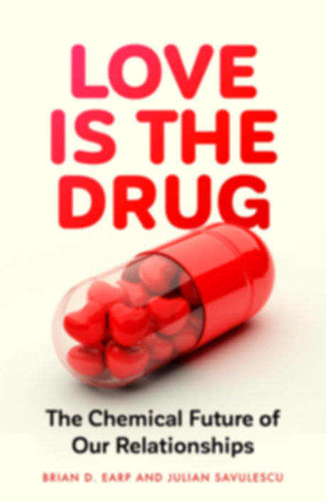 Book, Love is the drug by Julian Savulescu