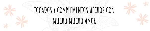 TOCADOS Y COMPLEMENTOS HECHOS CON MUCHO, MUCHO AMOR MODA