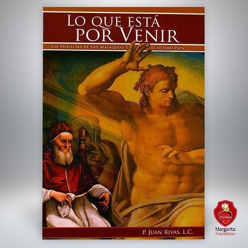 Lo que está por venir, Las profecías de San Malaquías y el último Papa  (Libro)