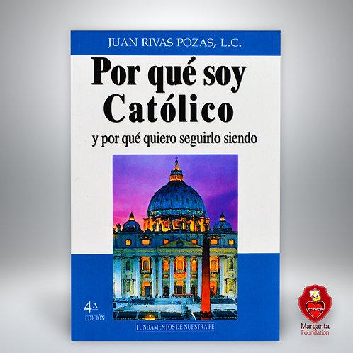 Por qué soy católico y por qué quiero seguirlo siendo (Libro)