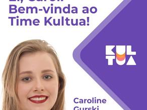 Ei, Carol! Bem-vinda ao time Kultua!