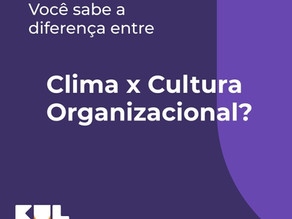 Clima x Cultura Organizacional?