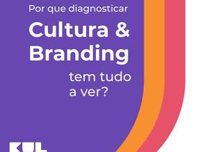 Por que diagnosticar Cultura & Branding tem tudo a ver?