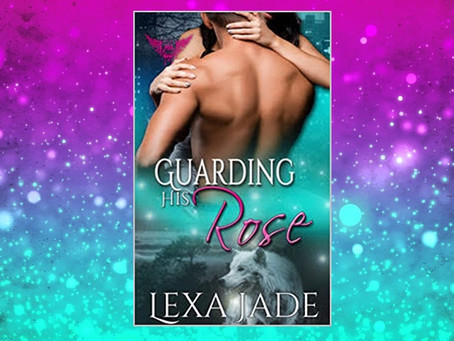 Book Birthday – Guarding His Rose – Lexa Jade