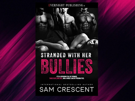 Book Birthday – Stranded with Her Bullies – Sam Crescent
