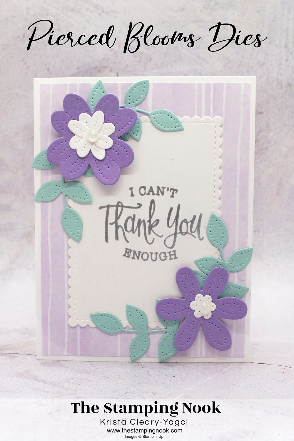 Stampin' Up! Card Ideas - Stampin Up Card Ideas – So Sentimental Stamp Set – So Sentimental Card Ideas – So Sentimental Stampin Up – Stampin Up So Sentimental Cards –  Pierced Blooms Dies – Pierced Blooms Dies Card Ideas Stampin Up Catalog - The Stamping Nook - Krista Cleary-Yagci – Stampin' Up! Demonstrator – Stampin Up Pennsylvania – Stampin Up New Jersey