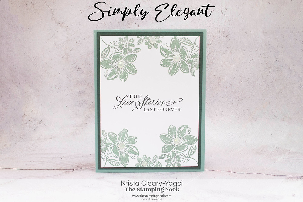 Stampin' Up! Card Ideas - Stampin Up Card Ideas – Simply Elegant Stamp Set – Simply Elegant Card Ideas – Simply Elegant Stampin Up – Stampin Up Simply Elegant –  Simply Elegant Card Ideas Stampin Up Catalog –The Stamping Nook - Krista Cleary-Yagci – Stampin' Up! Demonstrator – Stampin Up Demonstrator – Stampin Up Pennsylvania – Stampin Up New Jersey