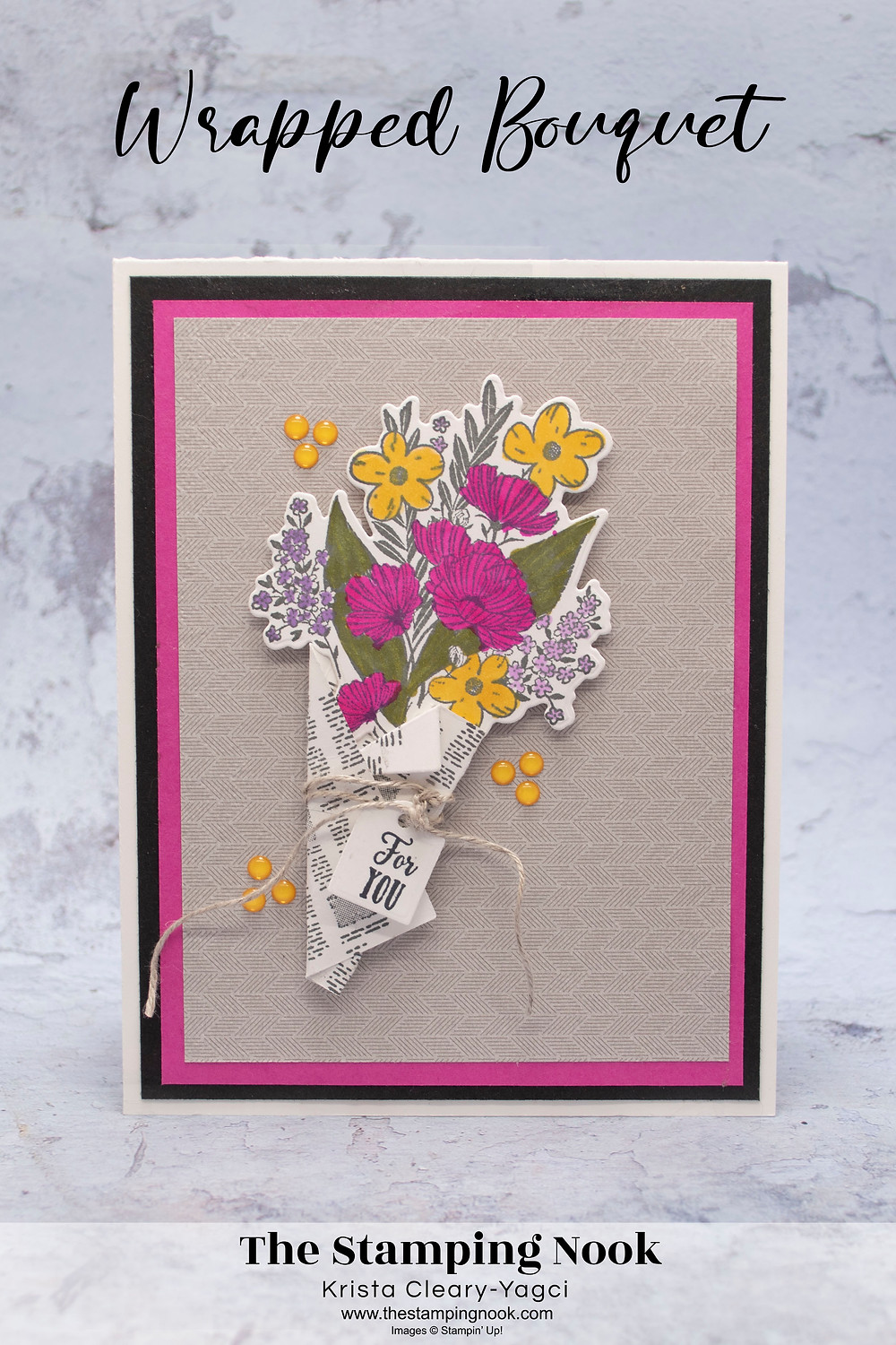 Stampin' Up! Wrapped Bouquet - Wrapped Bouquet Stampin' Up! - Mother's Day Cards - Stampin' Up! Card Ideas - The Stamping Nook -- Krista Yagci