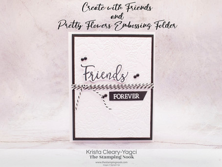 Stampin' Up! Quick and Easy Friends Forever Card featuring Pretty Flowers Embossing Folder