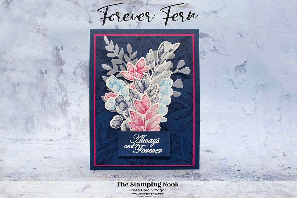 Stampin' Up! Forever Fern Card Ideas - Stampin' Up! Valendtine's Day Cards - The Stamping Nook, Krista Cleary-Yagci, Stampin' Up! Demonstrator