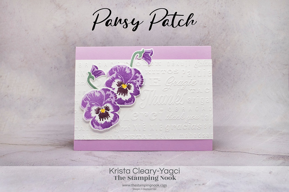 Stampin' Up! Card Ideas - Stampin Up Card Ideas - Pansy Patch Stamp Set - Pansy Patch Card Ideas - Pansy Patch Stampin Up - Stampin Up Pansy Patch  - Stampin Up Cards  - The Stamping Nook - Krista Cleary-Yagci - Stampin' Up! Demonstrator - Stampin Up Pennsylvania - Stampin Up New Jersey - stampin up thanks embossing folder