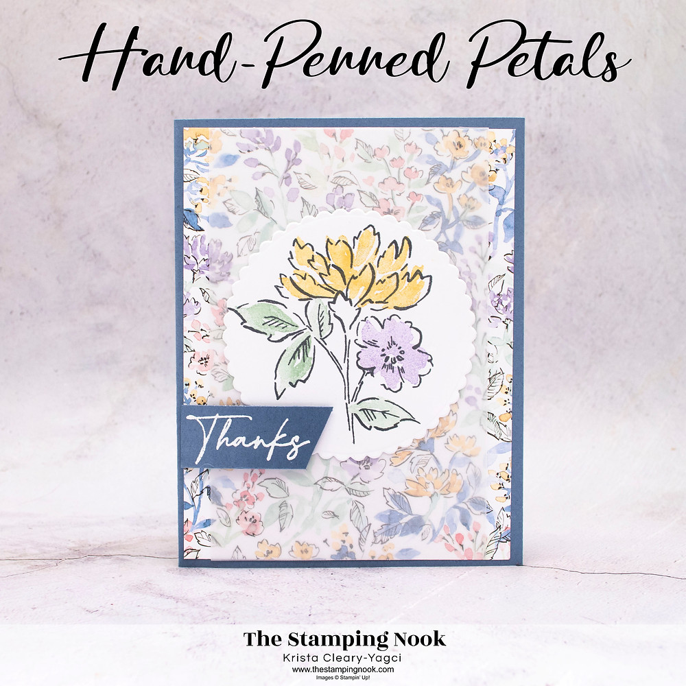 Stampin' Up! Card Ideas - Stampin Up Card Ideas – Hand-Penned Petals Stamp Set – Hand-Penned Petals Card Ideas – Hand-Penned Petals Stampin Up – Stampin Up Hand-Penned Petals –  Hand-Penned Petals Card Ideas Stampin Up Catalog – Stampin' Up! 2021-2022 Annual Catalog Sneak Peek - The Stamping Nook - Krista Cleary-Yagci – Stampin' Up! Demonstrator – Stampin Up Pennsylvania – Stampin Up New Jersey
