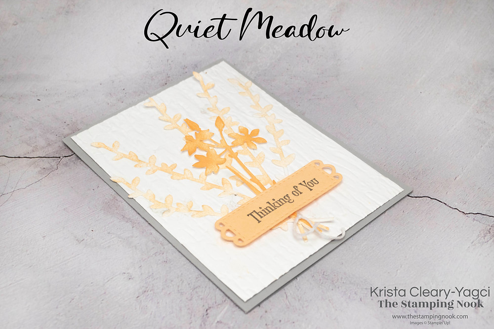 Stampin' Up! Card Ideas - Stampin Up Card Ideas – Quiet Meadow Stamp Set – Quiet Meadow Card Ideas – Quiet Meadow Stampin Up – Stampin Up Quiet Meadow  – Stampin Up Card  – The Stamping Nook - Krista Cleary-Yagci – Stampin' Up! Demonstrator – Stampin Up Pennsylvania – Stampin Up New Jersey