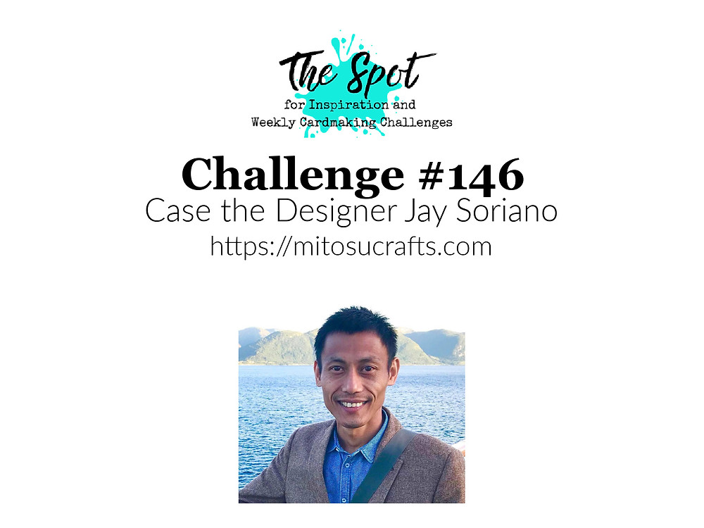 The Spot Creative Challenge #146 - Case the Designer Jay Soriano of Mitosu Crafts