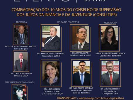 Comemoração dos 10 anos do Conselho de Supervisão dos Juízes da Infância e da Juventude.