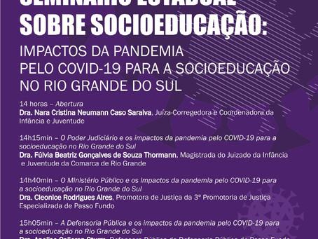 Seminário Estadual sobre Socioeducação: os impactos da pandemia COVID-19 para a socioeducação no RS