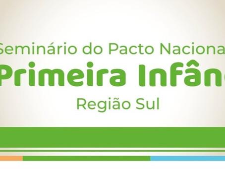 Seminário do Pacto Nacional pela Primeira Infância - Região Sul