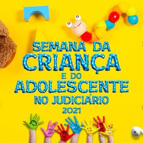 Semana da Criança e do Adolescente no Judiciário - atividades de 26 e 27 de outubro