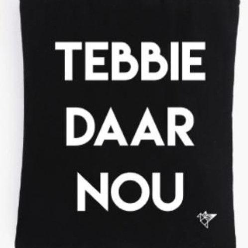 Tas - Tebbie daar nou