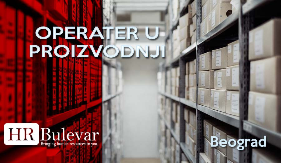 HR Bulevar, Poslovi Bulevar,Beograd, operater u proizvodjni