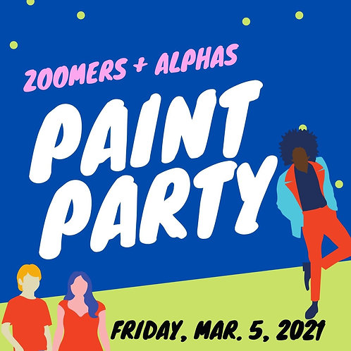 Zoomers & Alphas Paint Party:March