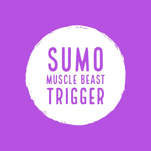 """""""Sumo"""" Muscle Beast Trigger"""