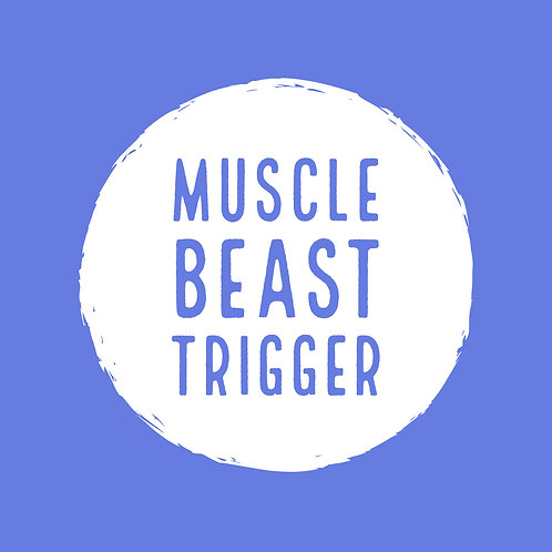 Muscle Beast Trigger