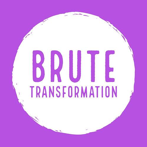Brute Transformation