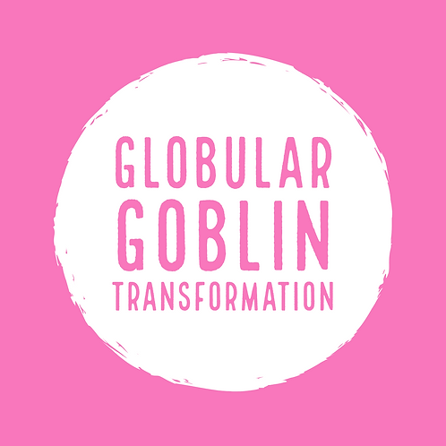 Globular Goblin Transformation