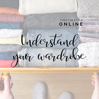Understand your wardrobe