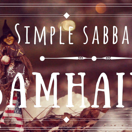 Simple Sabbats - Samhain:10 Ways to Celebrate The Witches New Year