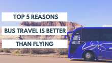 Top 5 Reasons Bus Travel is Better Than Flying
