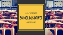 Solving the School Bus Driver Shortage
